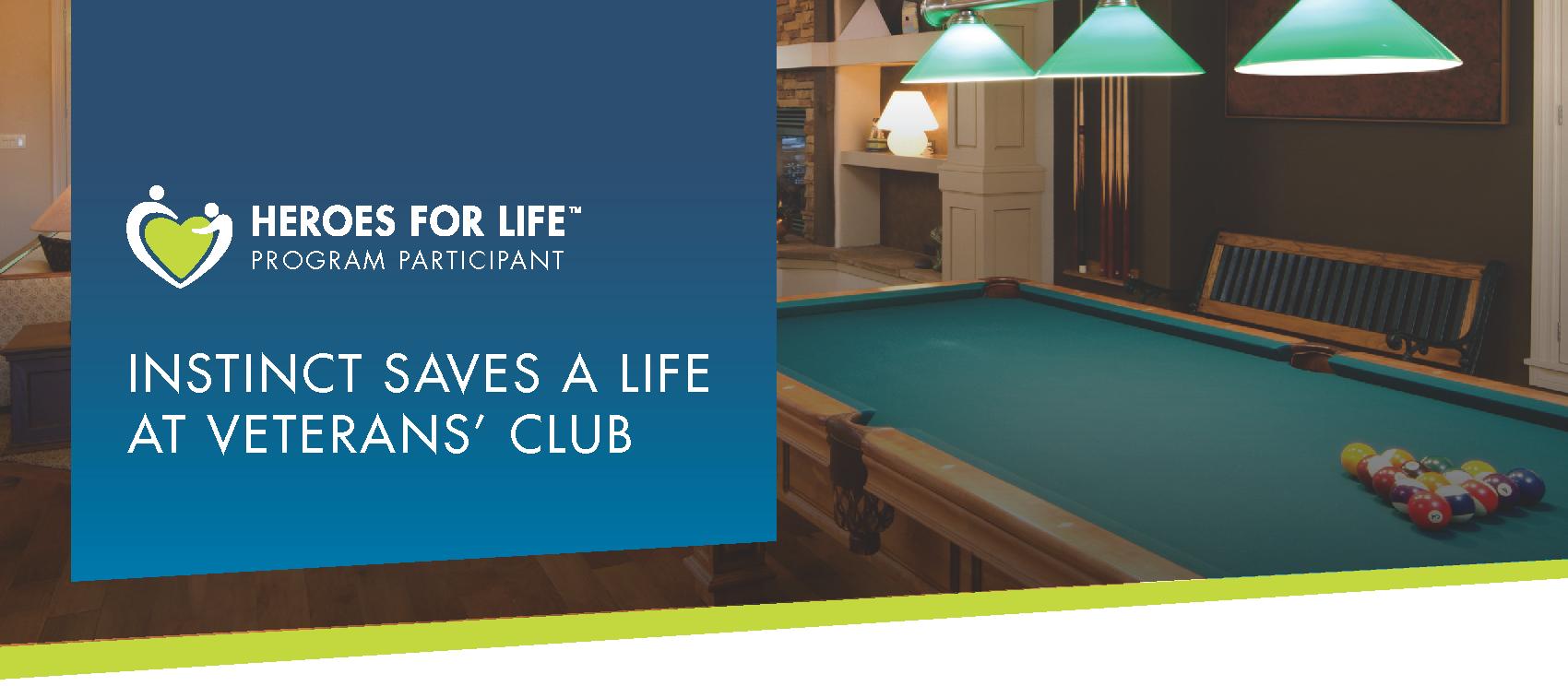 INSTINCT SAVES A LIFE AT VETERAN'S CLUB